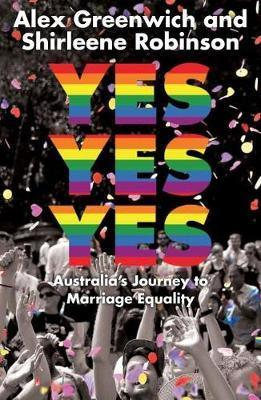 Yes Yes Yes - Australia's Journey to Marriage Equality
