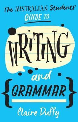 Australian Students' Guide to Writing and Grammar