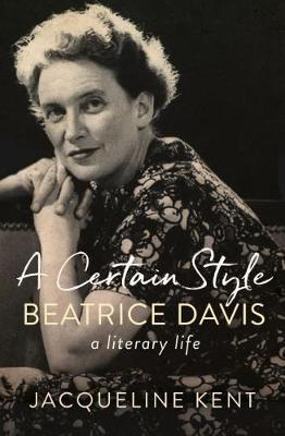 Certain Style - Beatrice Davis, a literary life