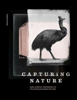 Capturing Nature - Early Scientific Photography at the Australian Museum 1857-1893