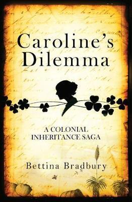 Caroline's Dilemma - A colonial inheritance saga