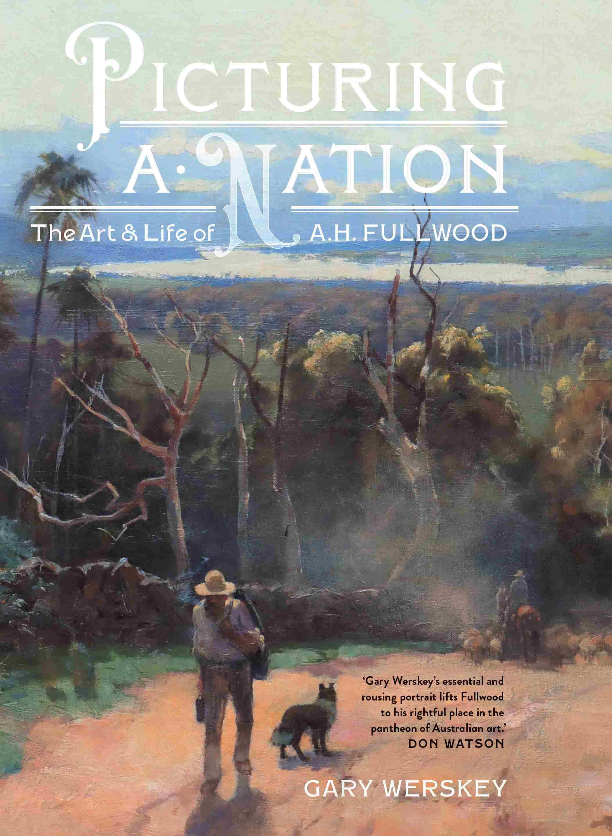 Picturing a Nation - The art and life of A.H. Fullwood
