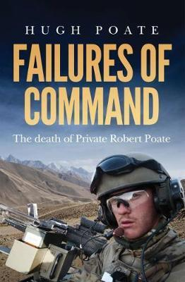 Failures of Command: The death of Private Robert Poate