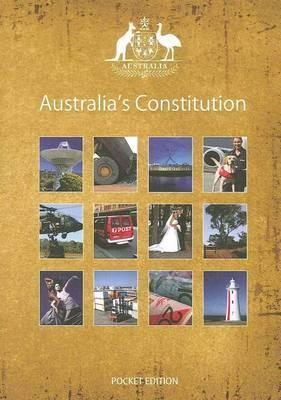 Australia's Constitution - With Overview and Notes by the Australian Government Solicitor - 12th Edition