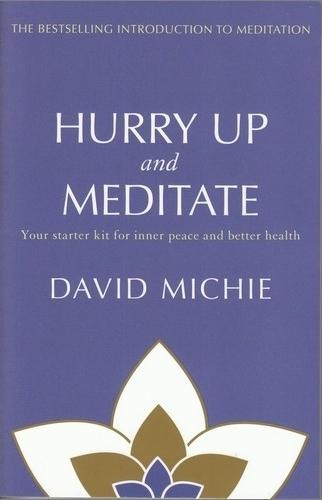 Hurry Up and Meditate - Your Starter Kit for Inner Peace and Better Health