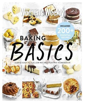 Baking Basics - Simple Easy To Follow Recipes For The Home Baker