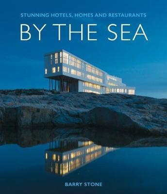By the Sea - Stunning Hotels, Homes and Restaurants