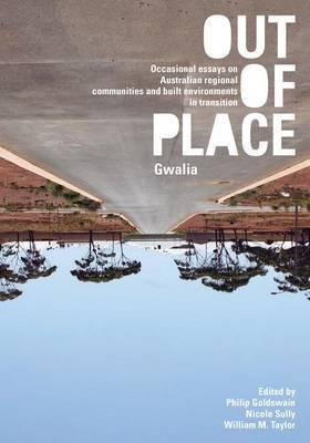 Out of Place (Gwalia) - Occasional essays on Australian regional communities and built environments in transition