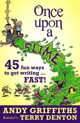 Once Upon a Slime - 45 Ways to Get Writing Fast