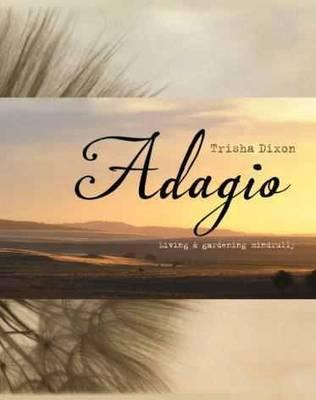 Adagio: Living and Gardening Mindfully