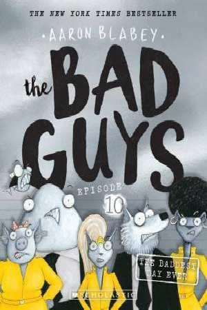 Bad Guys Episode 10: The Baddest Day Ever