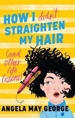 How I Didn't Straighten My Hair (and other life lessons)