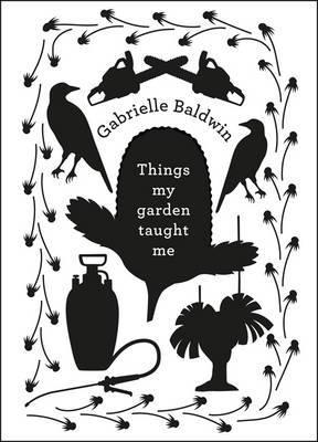 Things My Garden Taught Me - With a Few Pointers from Literature