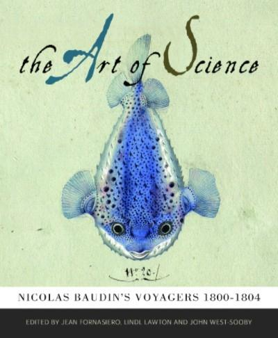 Art of Science - Nicolas Baudin's voyagers 1800 - 1804
