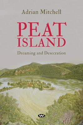 Peat Island - Dreaming and desecration