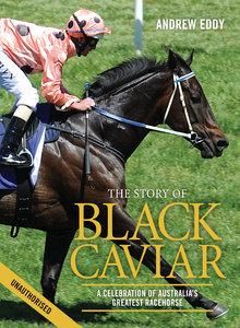 Story of Black Caviar, The