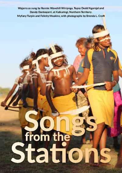 Songs from the Stations - Wajarra as Performed by Ronnie Wavehill Wirrpnga, Topsy Dodd Ngarnjal and Dandy Danbayarri, with Additional Verses by Patrick Smith, Jack Gordon and Marie Gordon