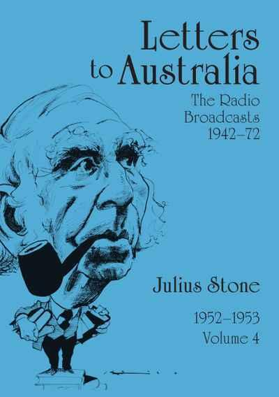 Letters to Australia Volume 4: Essays from 1952-1953