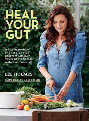 Heal Your Gut - Supercharged Food