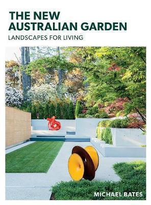 New Australian Garden: Gardens for Living