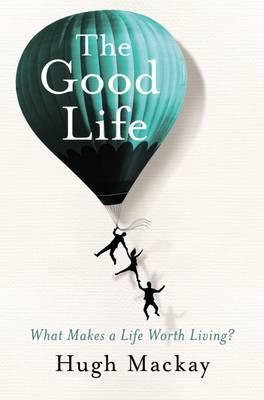 Good Life - What Makes a Life Worth Living?