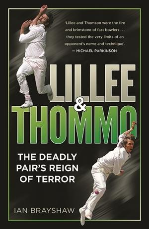 Lillee & Thommo - The Deadly Pair's Reign of Terror