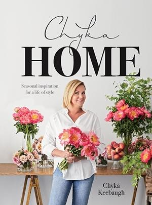 Chyka Home - Seasonal Inspiration for a Life of Style