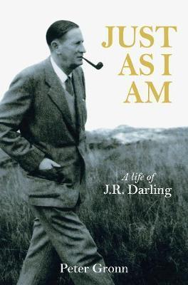 Just As I Am - A Life of JR Darling