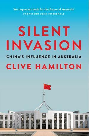 Silent Invasion - China's influence in Australia