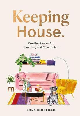 Keeping House - Creating Spaces for Sanctuary and Celebration