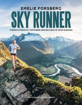 Sky Runner - Finding Strength, Happiness and Balance in your Running