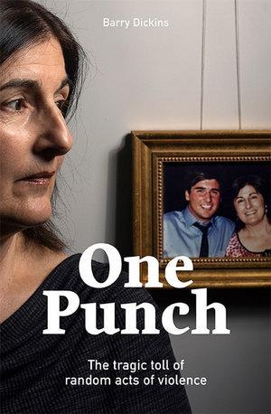 One Punch - The Tragic Toll of Random Acts of Violence.
