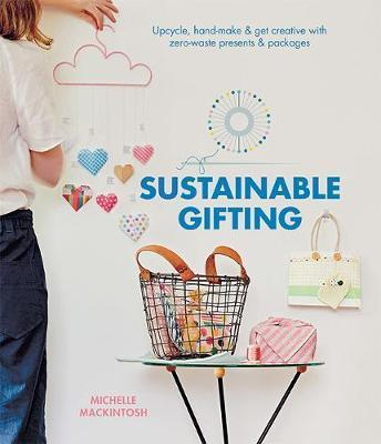 Sustainable Gifting - Upcycle, hand-make & get creative with zero-waste presents & packages