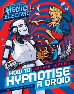 Hectic Electric #1: How to Hypnotise a Droid