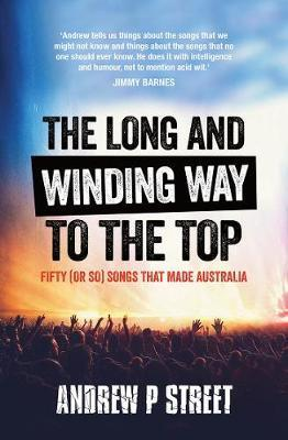 Long and Winding Way to the Top - Fifty (or So) Songs That Made Australia