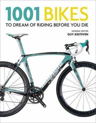 1001 Bikes to Dream of Riding Before You Die