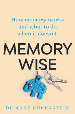 Memory Wise - How memory works and what to do when it doesn't