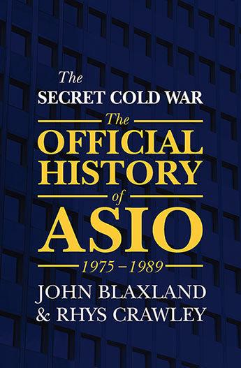 Secret Cold War - The Official History of ASIO, 1975-1989 - Volume 3