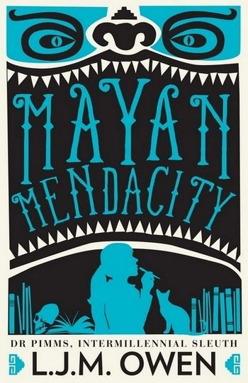 Mayan Mendacity - Dr Pimms, Intermillennial Sleuth #2