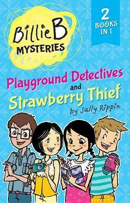 Playground Detectives + Strawberry Thief - TWO Billie B Mysteries!
