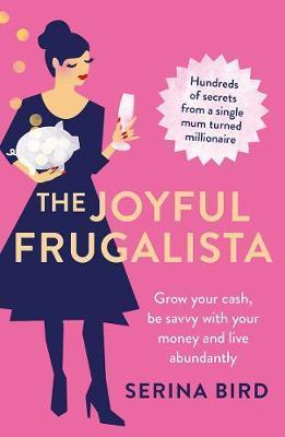 Joyful Frugalista - Grow Your Cash, be Savvy with Your Money and Live Abundantly