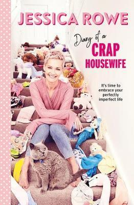 Diary of a Crap Housewife - It's Time to Embrace Your Perfectly Imperfect Life