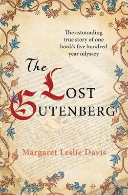 Lost Gutenberg - The Astounding Story of One Book's Five-Hundred-Year Odyssey