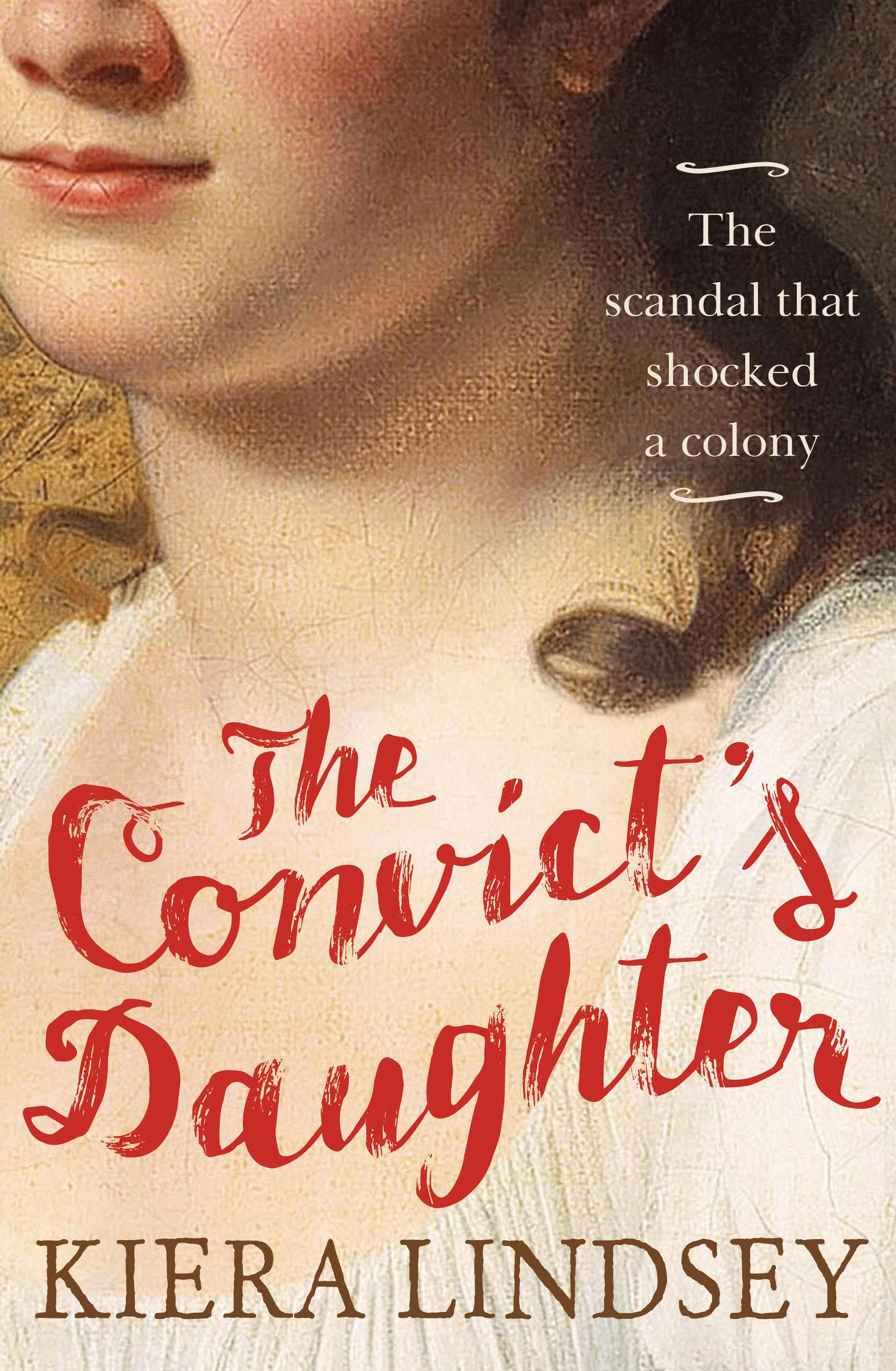 Convict's Daughter - The Scandal That Shocked a Colony