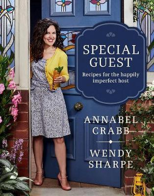 Special Guest - Recipes for the happily imperfect host