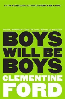 Boys Will be Boys - An Exploration of Power, Patriarchy and the Toxic Bonds of Mateship