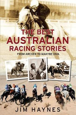Best Australian Racing Stories - From Archer to Makybe Diva