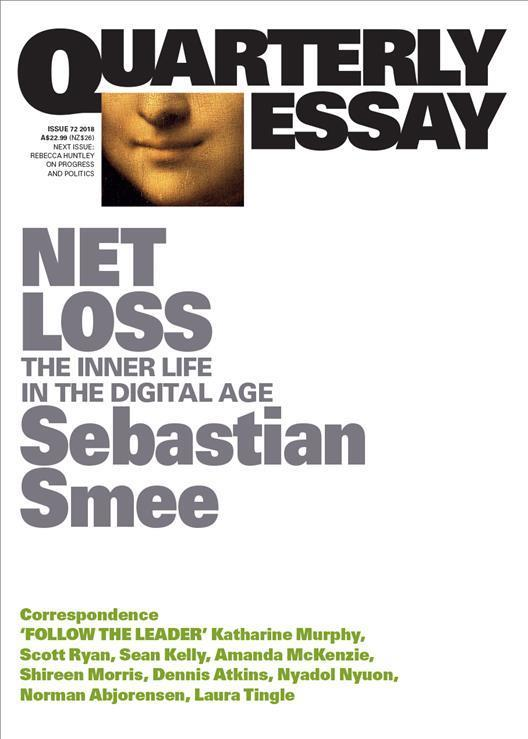 Quarterly Essay 72: Net Loss -The Inner Life in the Digital Age