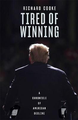 Tired of Winning: A Chronicle of American Decline