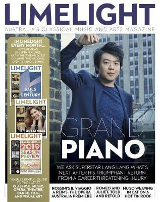 Limelight May 2019: Australia's Classical Music & Arts Magazine